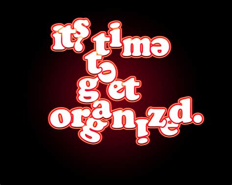 Get Organised by Quotes About Being Organized Quotesgram