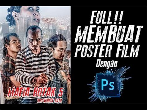membuat poster film action dengan photoshop full video cara membuat poster film menggunakan photoshop