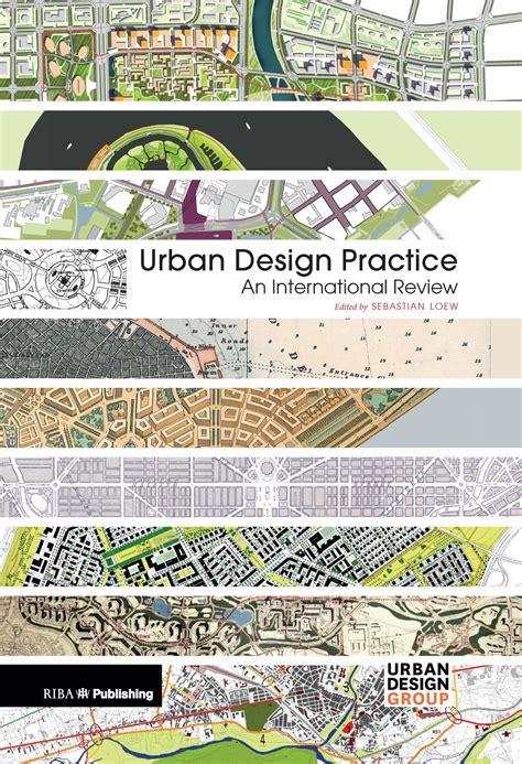 design practice journal urban design practice an international review by planum