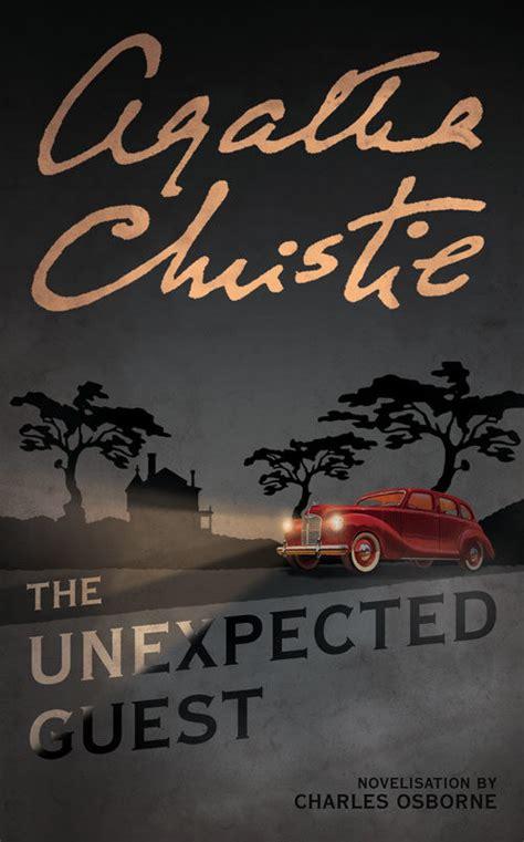 the unexpected guest the unexpected guest by agatha christie agatha christie