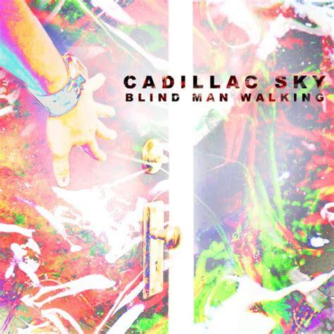 cadillac sky tour cadillac sky blind walking skaggs family records