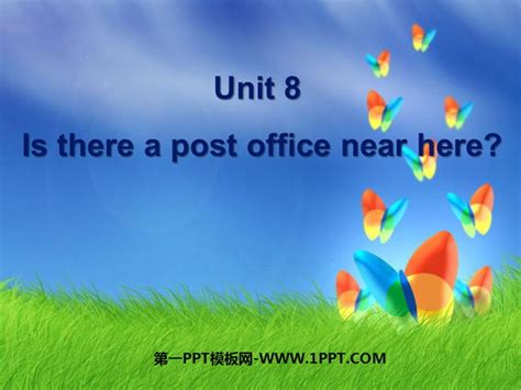 is there a post office near here ppt课件 第一ppt