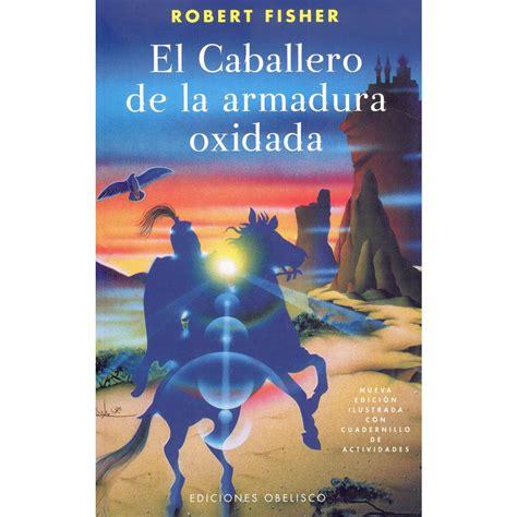 el libro de la 8446042266 frases de el caballero de la armadura oxidada revista mira