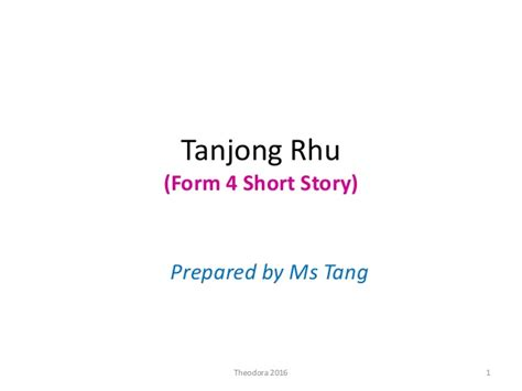 themes tanjong rhu literature form 4 short story tanjung rhu form 4 literature spm 2015 short