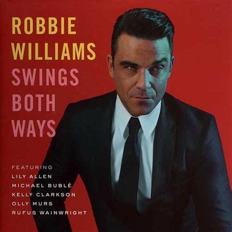 robbie williams swings both ways robbie williams swings both ways 2013 187 download mp3