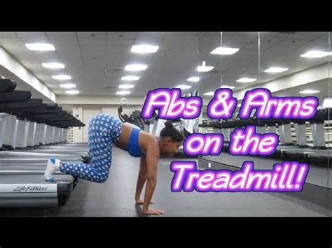 abs arms workout on a treadmill