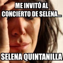 Selena Quintanilla Meme - meme problems me invit 243 al concierto de selena selena