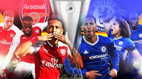 europa league final  chelsea  arsenal date preview