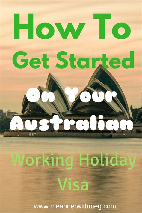 how to get started on your australian working visa meanderwithmeg