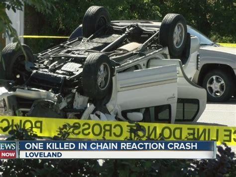 loveland dies in crash near 1 person killed in loveland crash involving 5 vehicles