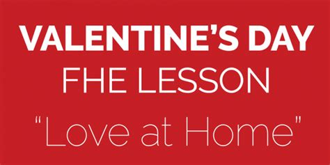 valentines day at home s day fhe lesson at home lds daily