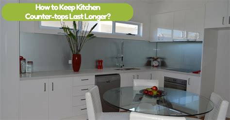How Does A Kitchen Last how to keep kitchen countertops last longer vista bathware