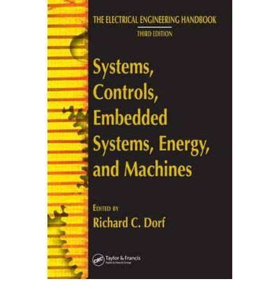 systems controls embedded systems energy and machines the electrical engineering handbook books systems controls embedded systems energy and machines