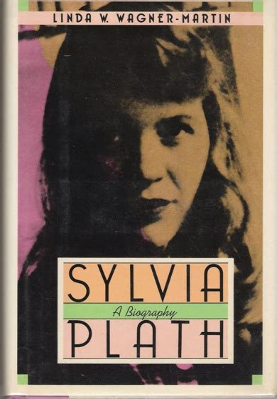 sylvia wagner sylvia plath info sylvia plath collections wagner martin