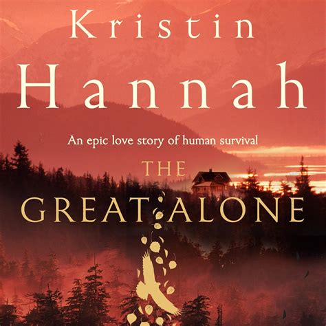 the great alone a novel books the great alone by kristin