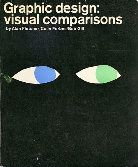 libro graphic design rules 365 bob gill invitado de excepci 243 n en el trimarchi 2014