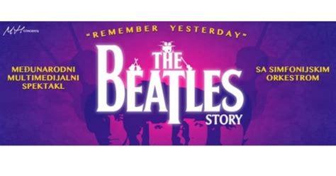 kaos the beatles the beatles story još samo ovaj mjesec povoljnije ulaznice za the beatles