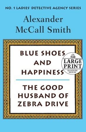 More On Monday Blue Shoes And Happiness By Mccall Smith by More From The No 1 Detective Agency Blue Shoes