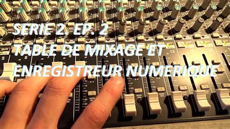 table de mixage enregistreur comment enregistrer une batterie acoustique ep 2 table