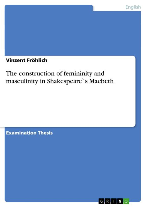Femininity And Masculinity Essay by The Construction Of Femininity And Masculinity In Shakespeare S Publish Your Master S