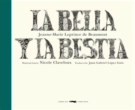libro jane the fox and 171 la bella y la bestia 187 la famosa versi 243 n de la novelista francesa jeanne marie leprince de