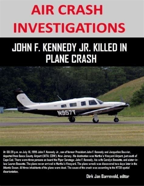 kennedy a captivating guide to the of f kennedy and jacqueline kennedy onassis books air crash investigations f kennedy jr killed in