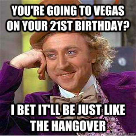 Vegas Hangover Meme - you re going to vegas on your 21st birthday i bet it ll be just like the hangover creepy