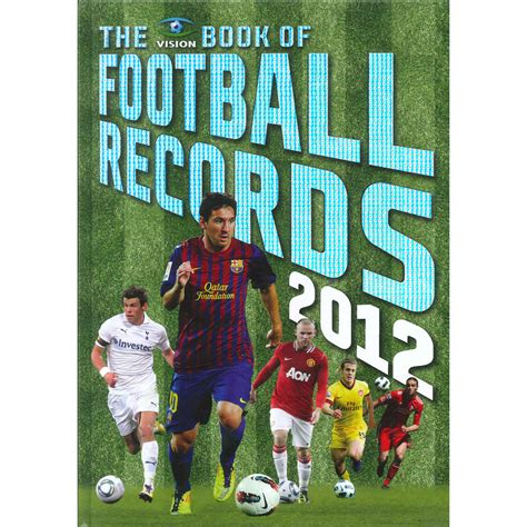 vision book of football the vision book of football records 2012 by clive batty football books at the works