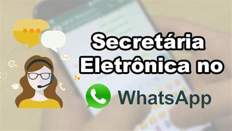 tutorial como mexer no whatsapp tutorial como ativar respostas autom 225 ticas quot secret 225 ria
