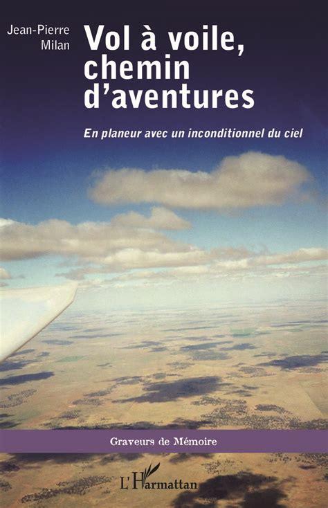 vol 192 voile chemin d aventures en planeur avec un