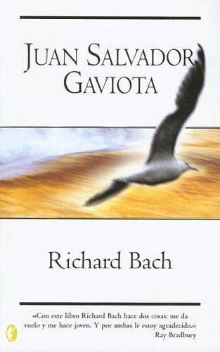 libro juan salvador gaviota juan salvador gaviota bach richard sinopsis del libro rese 241 as criticas opiniones