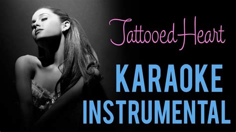 tattooed heart ariana grande lyrics karaoke ariana grande tattooed heart karaoke instrumental