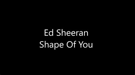 ed sheeran shape of you lyrics copie de ed sheeran shape of you lyrics youtube