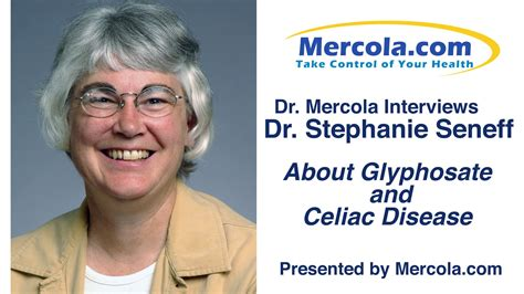 Dr Seneff Detox Glyphosate by Dr Mercola And Dr Seneff On Glyphosate And Celiac