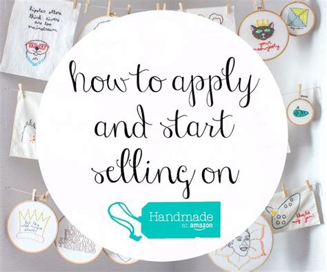 How To Sell Handmade Products - how to apply and sell with handmade at