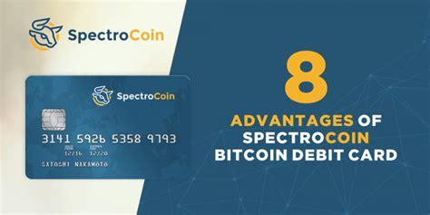 bitcoin debit card 8 advantages of spectrocoin bitcoin debit card
