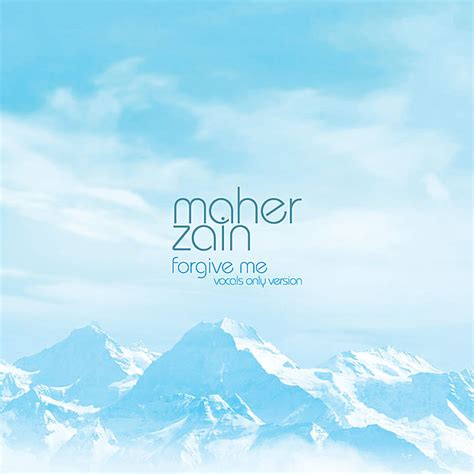 free download mp3 album maher zain forgive me forgive me vocals only no music version by maher zain