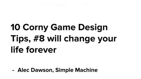 game design techniques 10 corny game design tips 8 will change your life