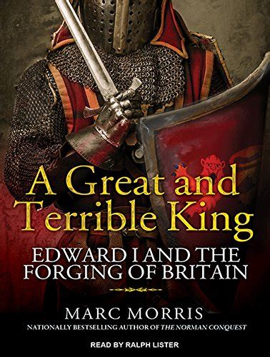 libro the kings of cool libro a great and terrible king edward i and the forging of britain di marc morris