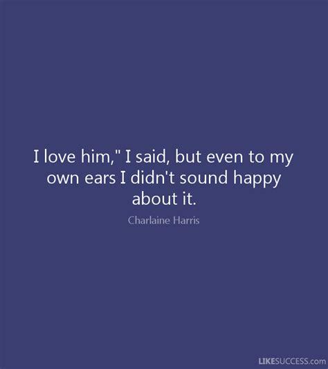 But I Him i him quotes like success