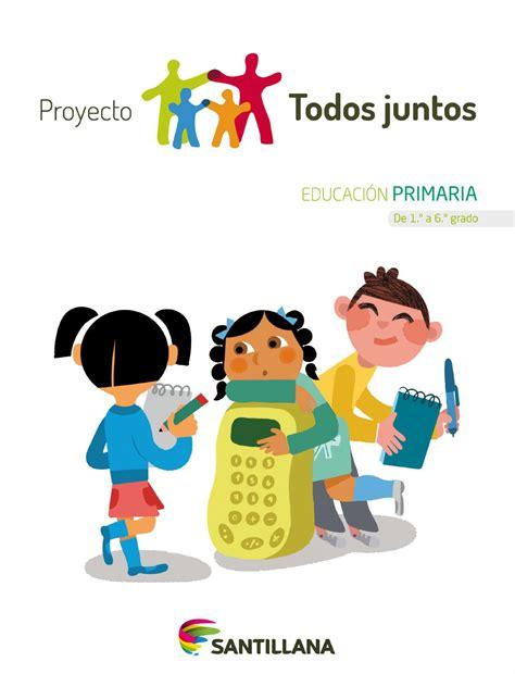caratulas para 6 grado todos juntos primaria by santillana issuu
