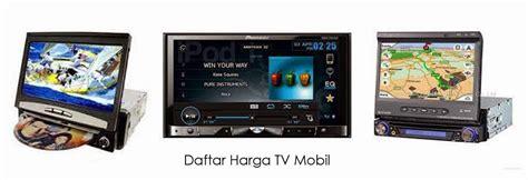 Harga Tv Mobil Xenia Merk Pioneer daftar harga tv mobil avanza daftar harga tv mobil pioneer