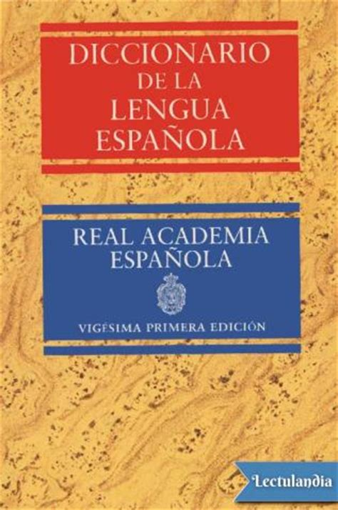 diccionario de la lengua 0785992324 diccionario de la lengua espa 241 ola color real academia espa 241 ola descargar epub y pdf gratis