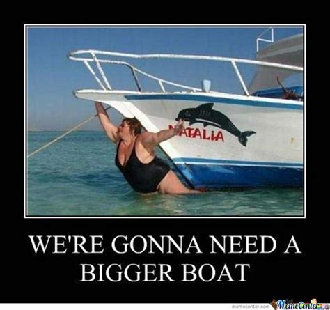 you re going to need a bigger boat we re gonna need a bigger boat by colmulhall meme center