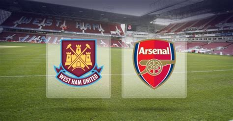 arsenal pertandingan west ham vs arsenal match preview real football man