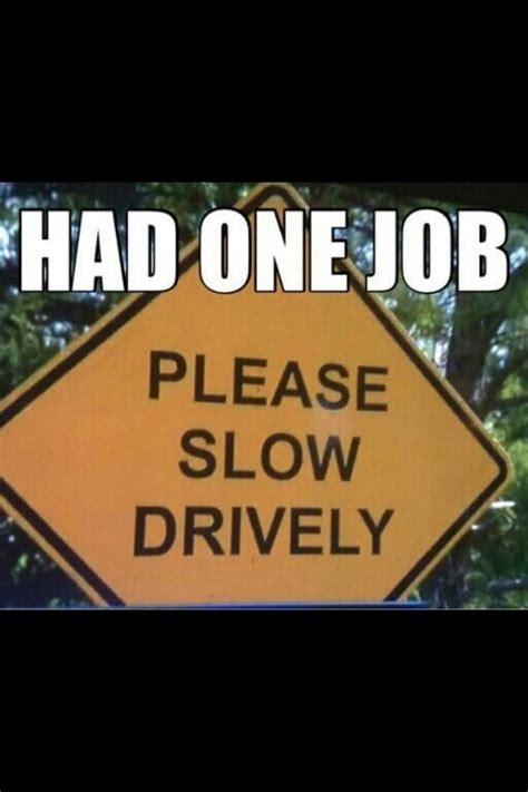 One Job Meme - you had one job meme guy