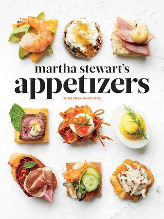 kid friendly appetizers martha stewart cookbooks six favorites tell me yours