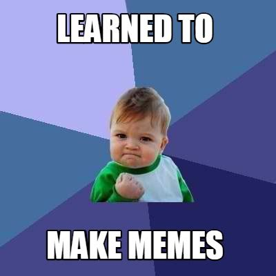 meme creator learned to make memes meme generator at