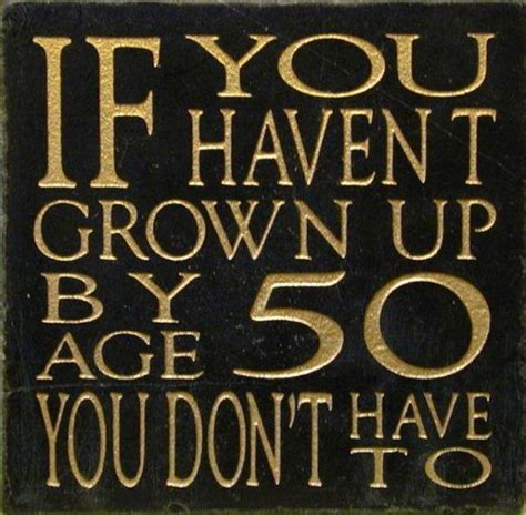 fifty year old crisis what a fifty year old woman looks if you haven t grown up by age 50 then you don t have to