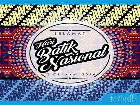 gambar ucapan kata kata selamat hari batik nasional taziex